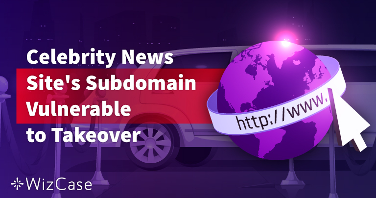 Popular Celebrity News Site's Subdomain Vulnerable to Takeover