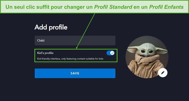 Créez un profil adapté aux enfants en un seul clic.