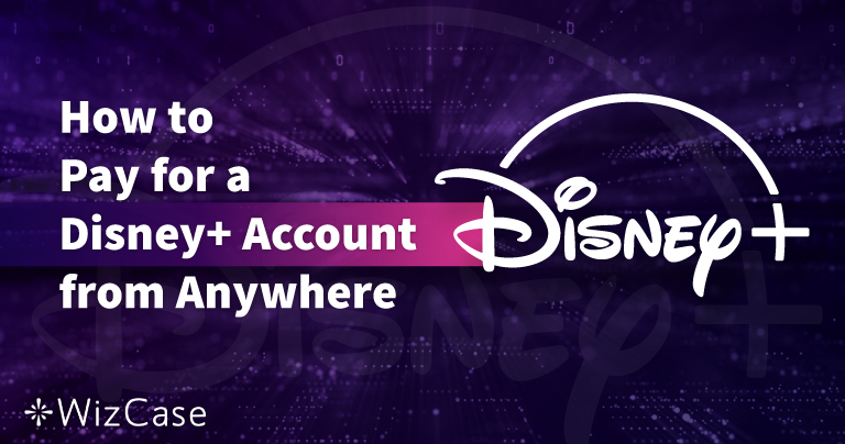 How to Pay for a Disney Plus Account From Anywhere in 2020