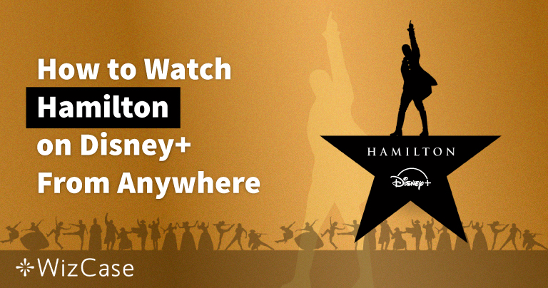 How to Watch Hamilton on Disney+ From Anywhere (2020)