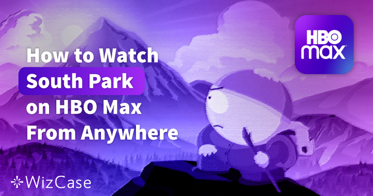 How to Watch South Park on HBO Max From Anywhere (2020)