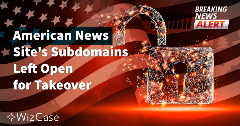American News Site's Subdomains Left Open for Takeover