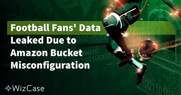 Football Fans' Data Exposed Through Bucket Misconfiguration
