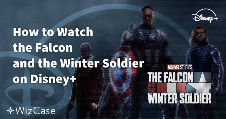 How to Watch The Falcon and The Winter Soldier on Disney+ From Anywhere (2020)
