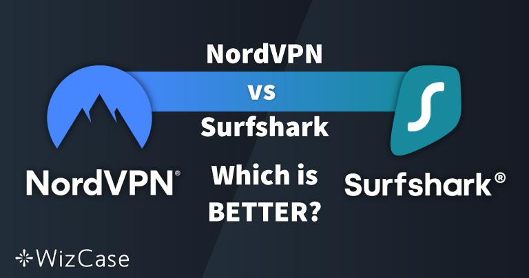 NordVPN vs. Surfshark: 13 Comparison Tests, 1 Winner in 2020