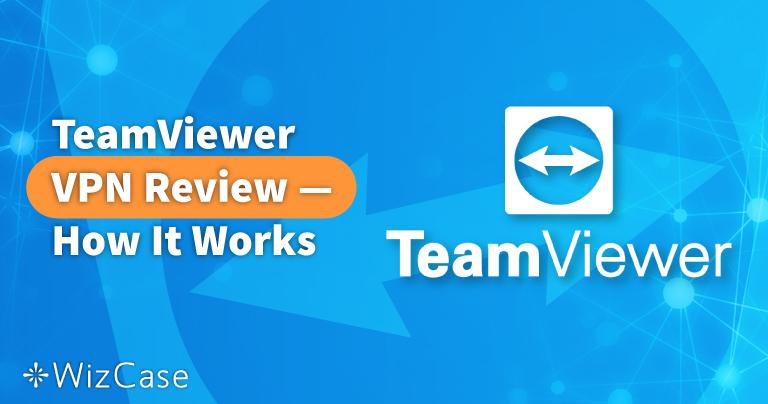 TeamViewer VPN Review 2020 — How It Works
