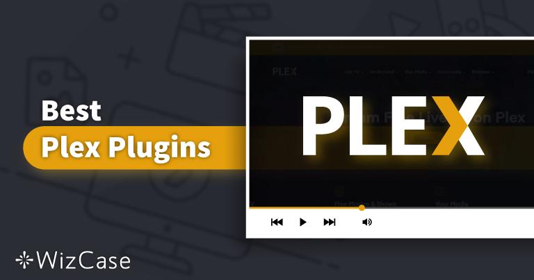 11 Best Plex Plugins That Still Work (Updated 2020)