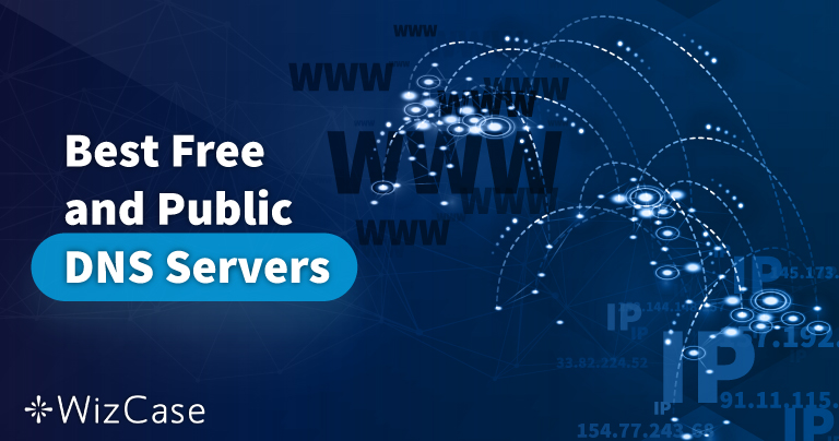 18 Best Free and Public DNS Servers (Tested November 2020)