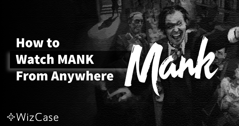 How to Watch Mank on Netflix From Anywhere in March 2021
