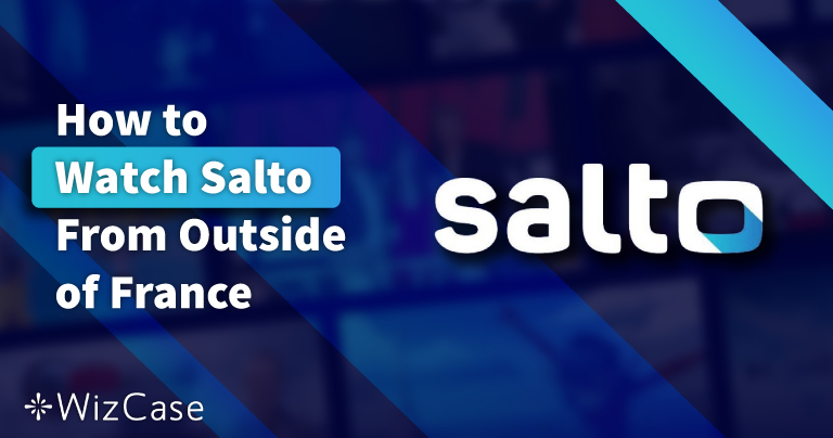How to Watch Salto From Outside of France in February 2021