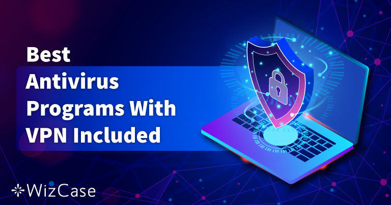 5 Best Antivirus Software With In-Built VPN in 2021