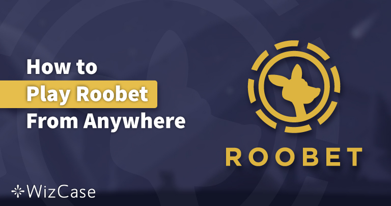 How to Securely Play Roobet From the US, the UK, Australia, and More