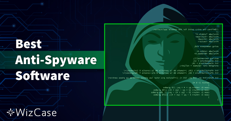 10 Best Anti-Spyware Software in 2021 (Removal & Protection)