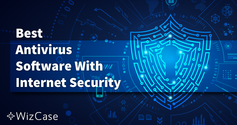 5 Best Internet Security Software on PC, Mac & Phone (2021)