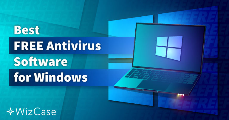 6 Best TRULY FREE Windows Antivirus Software (Tested 2021)
