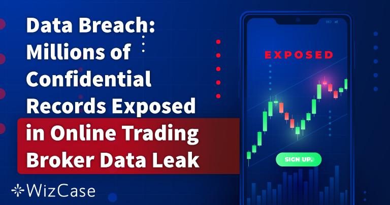 Data Breach: Billions of Records Exposed in Online Trading Broker Data Leak
