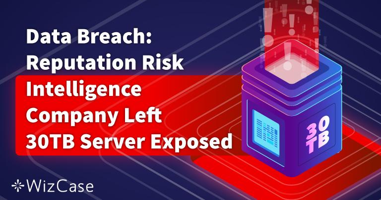 Data Breach: Reputation Risk Intelligence Company Left 30TB Server Exposed