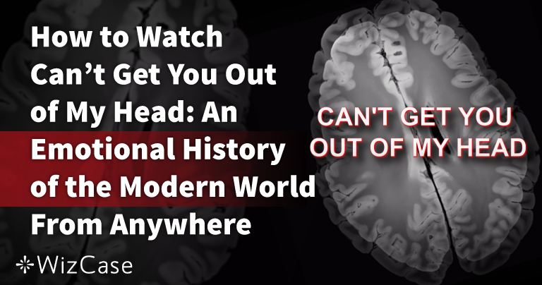 How to Watch Can't Get You Out of My Head From Anywhere in 2021