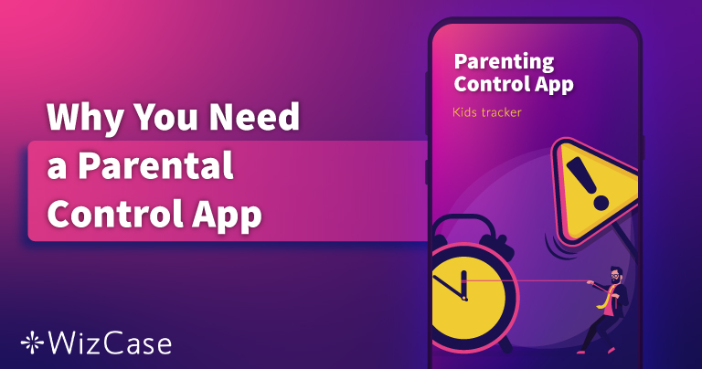 What is a Parental Control App and Why it's a Must in 2021
