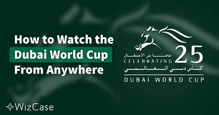 How to Watch the Dubai World Cup From Anywhere in 2021