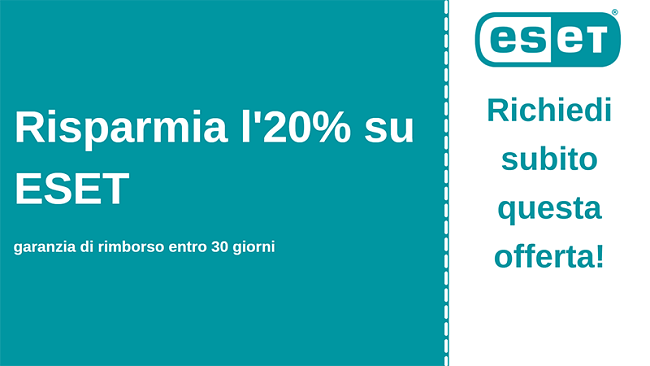 Coupon antivirus ESET con sconto del 20% e garanzia di rimborso di 30 giorni
