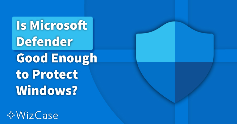 Is Microsoft Defender Good Enough in 2021? (Yes, but ONLY If You Do This First)
