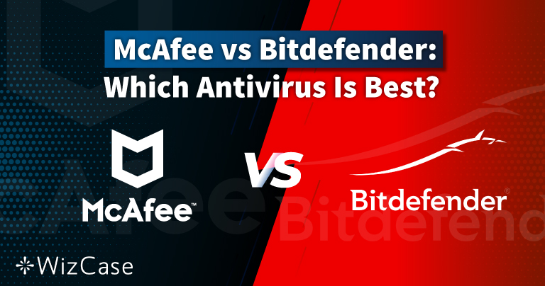 McAfee vs Bitdefender 2021: Which Antivirus Is Best for You?