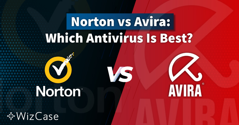 Norton vs Avira 2021: Only One Is Worth Your Money