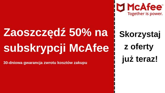 Kupon antywirusowy McAfee do 50% zniżki z 30-dniową gwarancją zwrotu pieniędzy