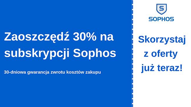 Kupon antywirusowy Sophos z 30% zniżką i 30-dniową gwarancją zwrotu pieniędzy