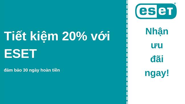 Phiếu giảm giá chống vi-rút ESET với chiết khấu 20% và đảm bảo hoàn tiền trong 30 ngày