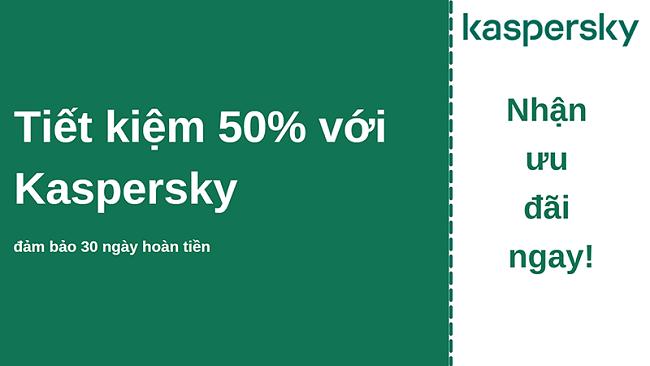 Phiếu giảm giá chống vi-rút Kaspersky với chiết khấu 50% và đảm bảo hoàn tiền trong 30 ngày