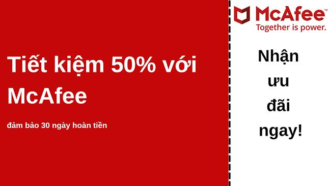 Phiếu giảm giá chống vi-rút McAfee giảm giá tới 50% với đảm bảo hoàn tiền trong 30 ngày