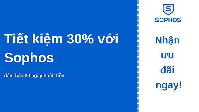 Phiếu giảm giá chống vi-rút Sophos với chiết khấu 30% và đảm bảo hoàn tiền trong 30 ngày