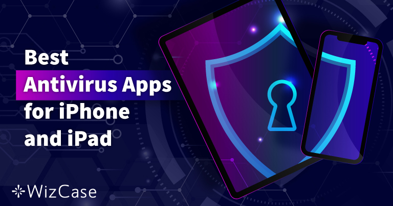 5 Best iOS Antivirus Apps for iPhone and iPad (Updated 2021)