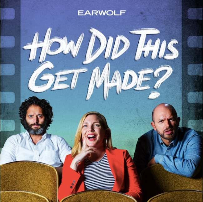How Did This Get Made Podcast Cover
