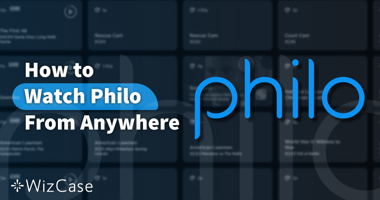 How to Watch Philo From Anywhere in 2021