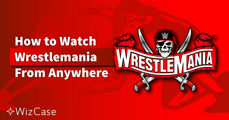 How to Watch WrestleMania From Anywhere in 2021