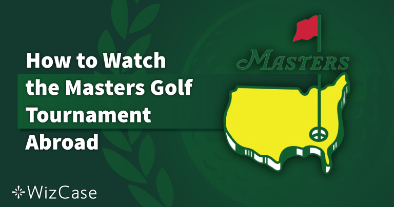 How to Watch the Masters Golf Tournament Abroad in 2021