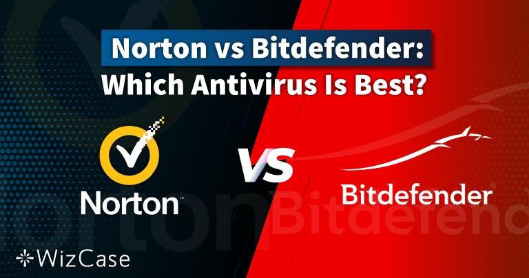 Norton vs Bitdefender 2021: Which Antivirus Is Better?