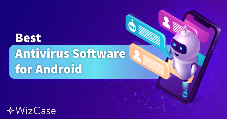 5 Best Android Antivirus Apps in 2021 (Surprising Winners)
