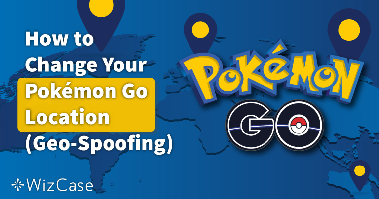 How to Change Your Pokémon Go Location (Geo-Spoofing) in 2021