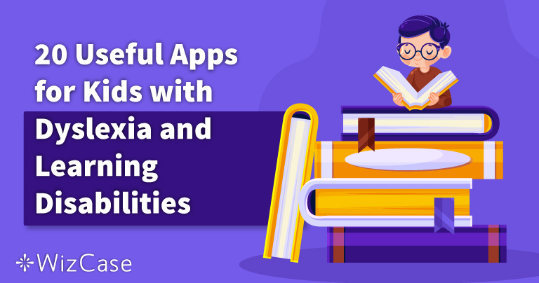 20 Useful Apps for Kids with Dyslexia and Learning Disabilities in 2021