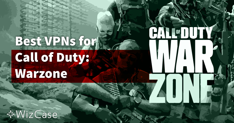 5 Best VPNs for Call of Duty: Warzone in 2021 (PC, PS4, Mobile & More)