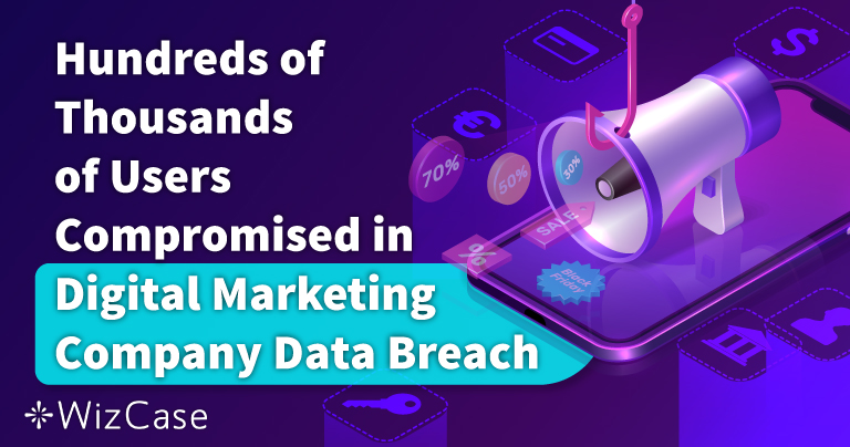 Hundreds of Thousands of Users' Information Compromised in Digital Marketing Company Data Breach