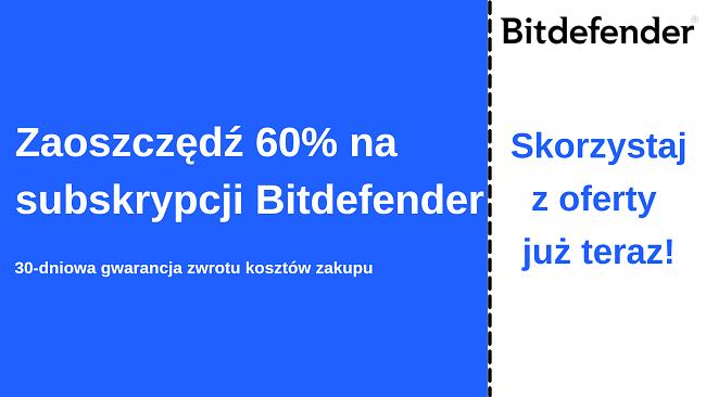 Kupon antywirusowy Bitdefender do 60% zniżki z 30-dniową gwarancją zwrotu pieniędzy
