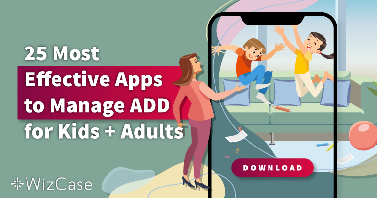 25 Most Effective Apps to Manage ADD for Kids + Adults in 2021