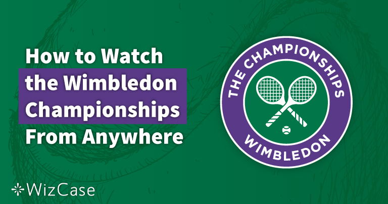 How to Watch the 2021 Wimbledon Championships From Anywhere