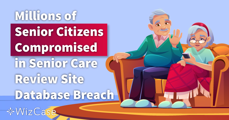 Data Breach: Millions of Senior Citizens' Names, Emails, and Phone Numbers Compromised in Senior Care Review Website Database Breach