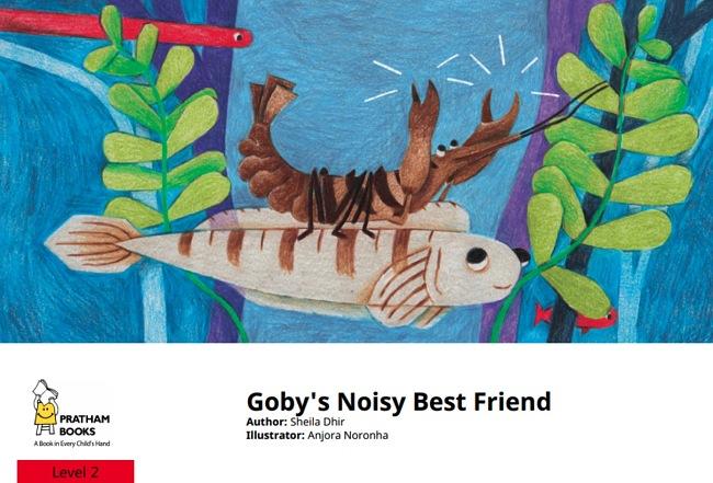 Goby's Noisy Best Friend by Sheila Dhir